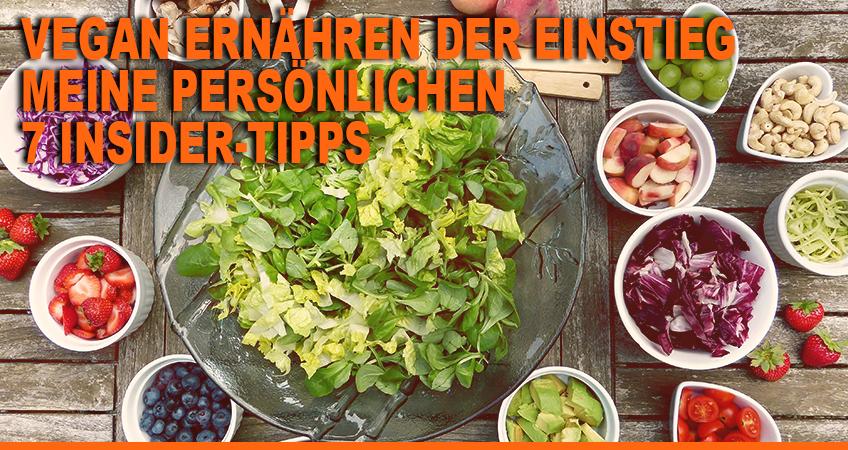 Vegan-ernahren-der-Einstieg-–-Meine-personlichen-7-Insider-Tipps