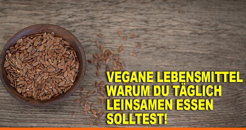 Vegane-Lebensmittel-–-Warum-Du-täglich-Leinsamen-essen-solltest