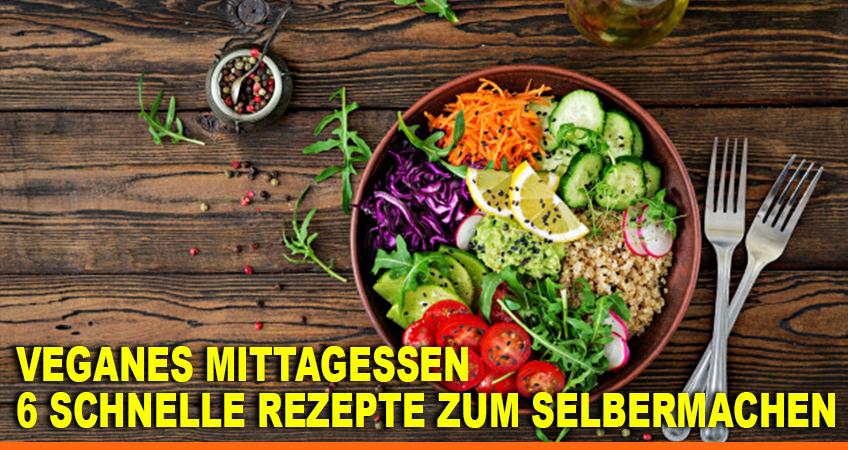 Veganes-Mittagessen–-6-schnelle-Rezepte-zum-Selbermachen