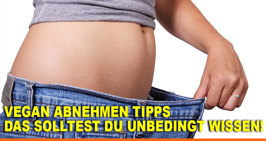 Vegan-abnehmen-Tipps-–-Das-solltest-Du-unbedingt-wissen