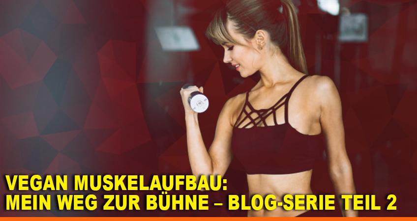 Vegan-Muskelaufbau-Mein-Weg-zur-Bühne-–-Blog-Serie-Teil-2