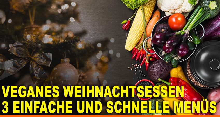 Veganes-Weihnachtsessen-–-3-einfache-und-schnelle-Menüs
