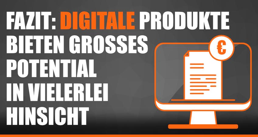 Fazit Digitale Produkte