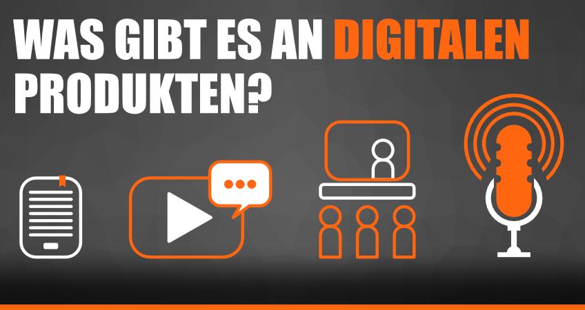 Was gibt es für digitale Produkte