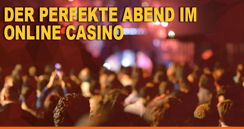 Der Perfekte Abend im Online Casino