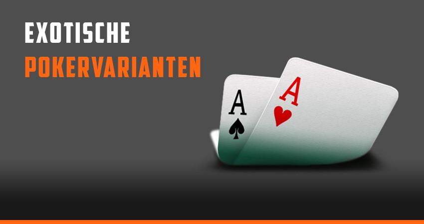 EXOTISCHE Pokervarianten
