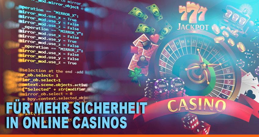 Für mehr Sicherheit in Online Casinos