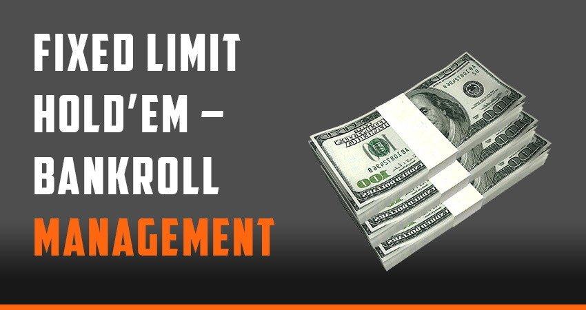 Fixed Limit Hold'em – Bankroll Management