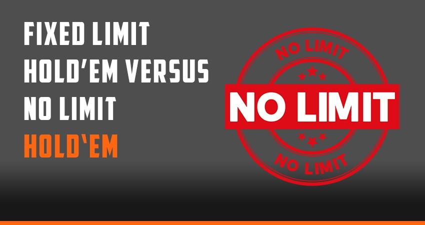 Fixed Limit Hold'em versus No Limit Hold'em