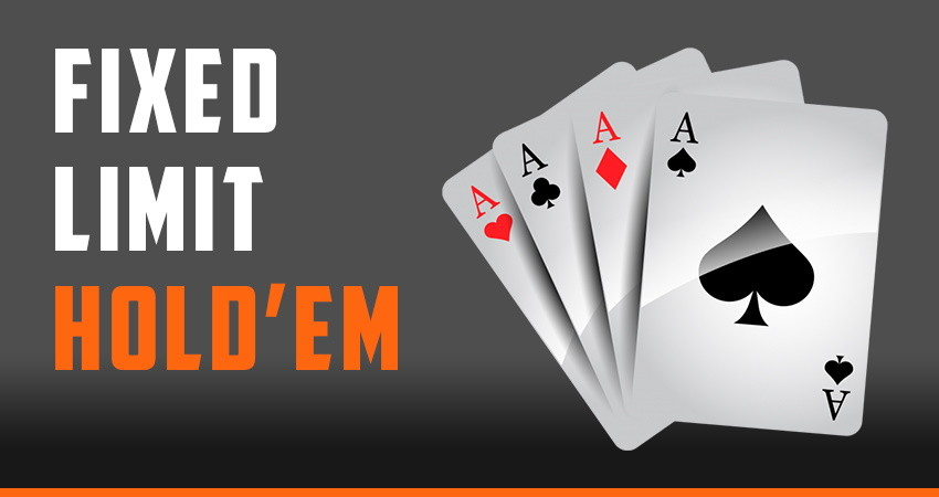 Fixed Limit Hold'em
