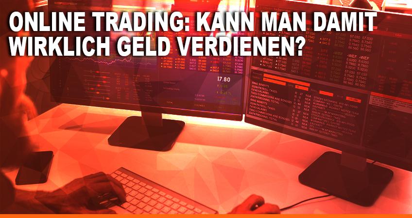 Online Trading Kann man damit wirklich Geld verdienen