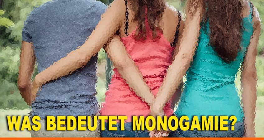 Was bedeutet Monogamie