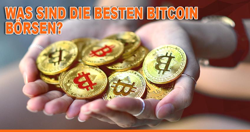 Was sind die besten Bitcoin Börsen