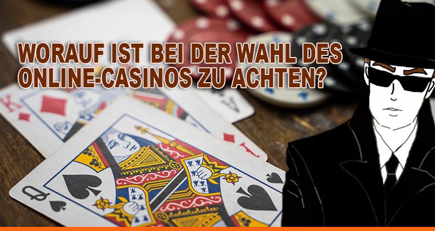 Worauf ist bei der Wahl des Online-Casinos zu achten