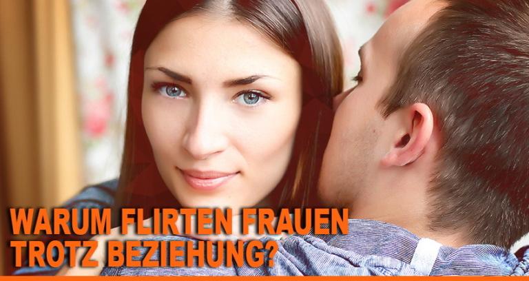 Warum flirten manner wenn sie vergeben sind