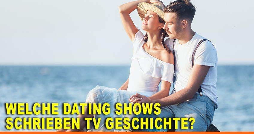 Welche Dating Shows schrieben TV Geschichte