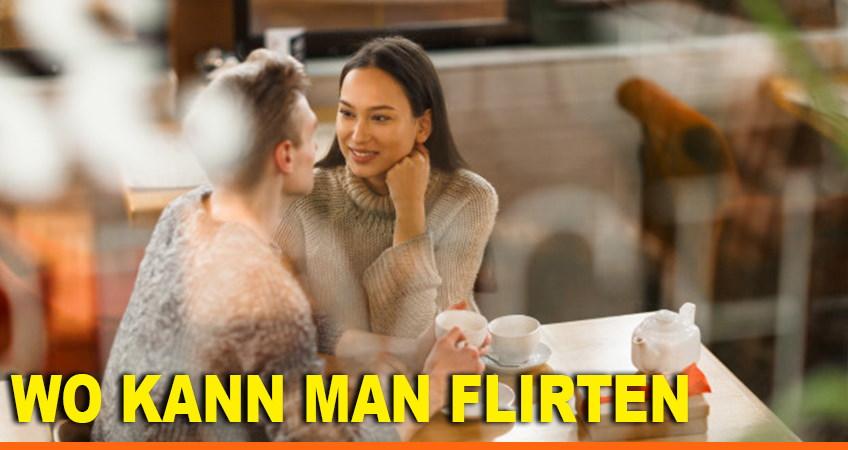 Wo kann man flirten