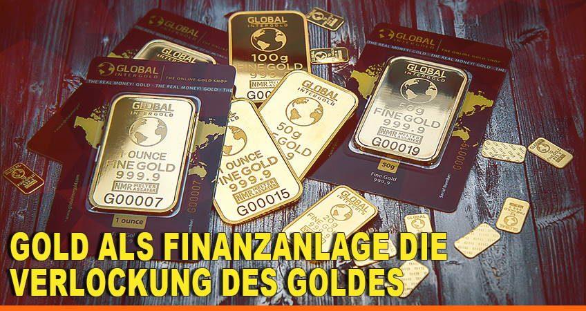 Gold als Finanzanlage Die Verlockung des Goldes