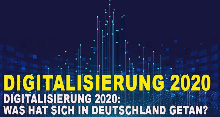 Digitalisierung 2020 Was hat sich in Deutschland getan