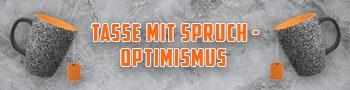 Tasse mit Spruch Test – Optimismus